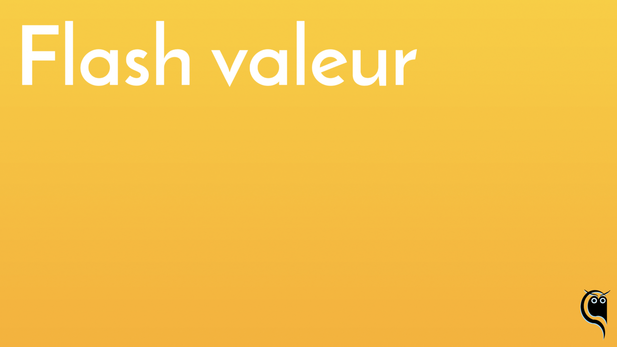 Nouveau flash de valeur disponible !